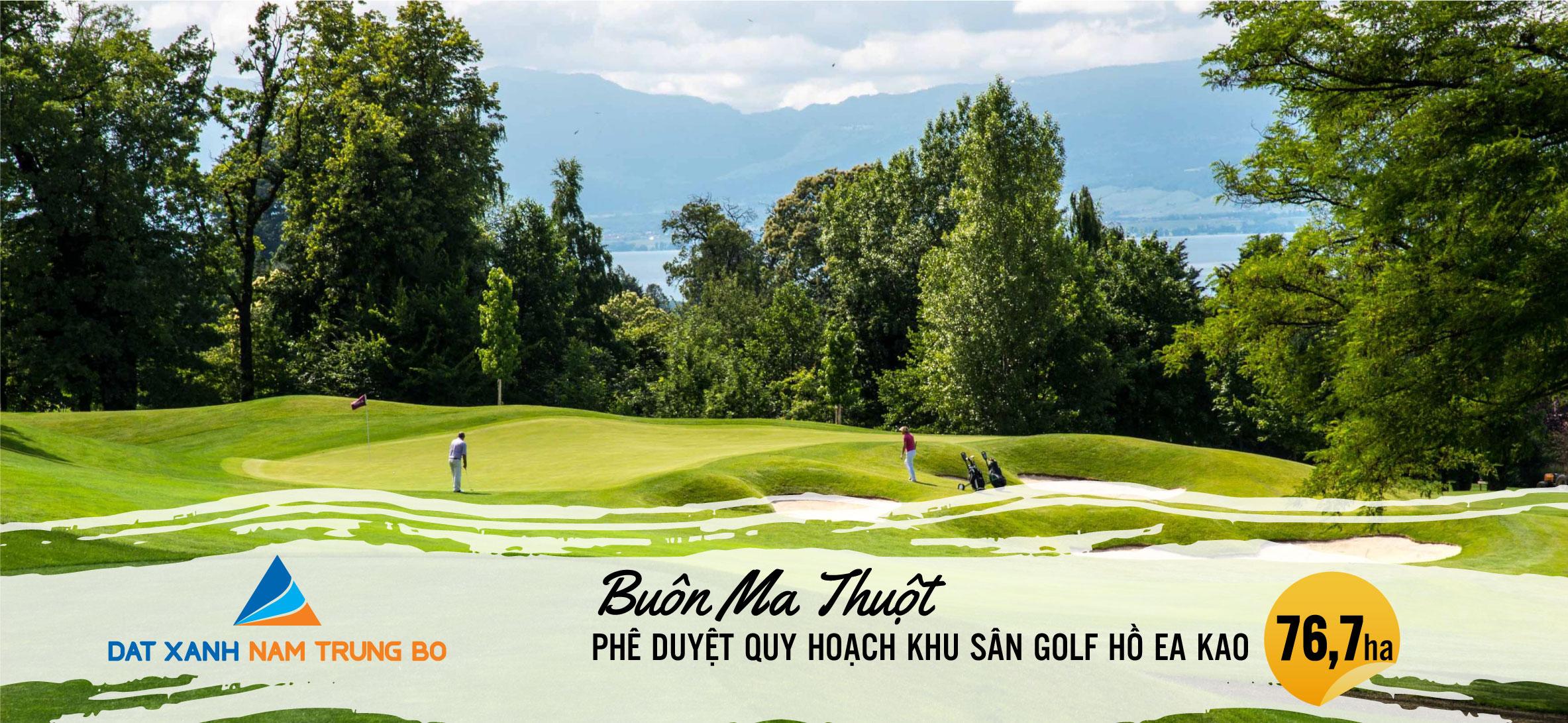 Phê duyệt quy hoạch sân Golf hồ EaKao Buôn Ma Thuột